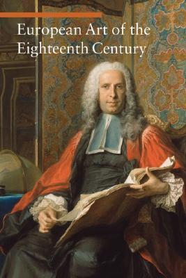 European Art of the Eighteenth Century By Tarabra, Daniela/ Frongia, M. Giammanco (TRN)