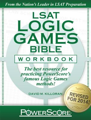 The Powerscore LSAT Logic Games Bible Workbook 2014 By Killoran, David M.